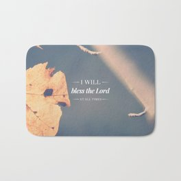 Bless the Lord at All Times - Psalm 34:1 Bath Mat