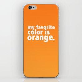 My Favorite Color is ORANGE iPhone Skin