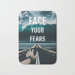 Face Your Fears Typography Bath Mat