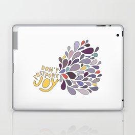 Don't Postpone Joy Laptop & iPad Skin