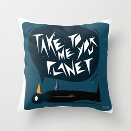 Take me to your Planet Throw Pillow