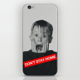 Don't Stay Home! iPhone Skin