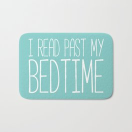 I read past my bedtime. Bath Mat