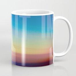 Drink it in Coffee Mug
