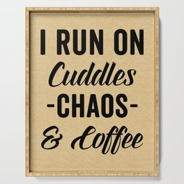 Cuddles, Chaos & Coffee Funny Quote Serving Tray