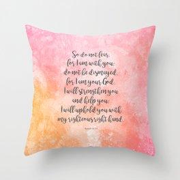 Isaiah 41:10, Uplifting Bible Verse Throw Pillow