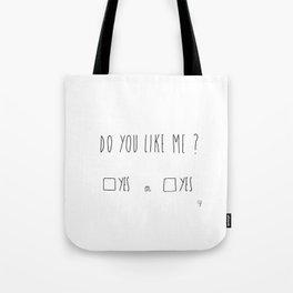 Do You Like Me Tote Bag