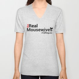 The Real Mousewives of Disneyland Unisex V-Neck