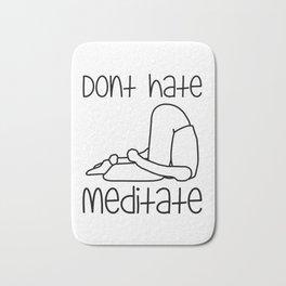 Don't Hate Meditate - Yoga - Workout. Fun & Original buddhism gift. Bath Mat
