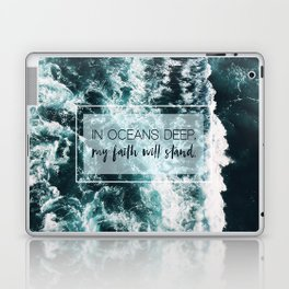 In Oceans Deep My Faith Will Stand Laptop & iPad Skin