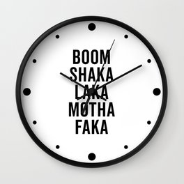 Boom Shaka Laka Funny Quote Wall Clock