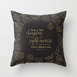 Seek First the Kingdom of God Throw Pillow