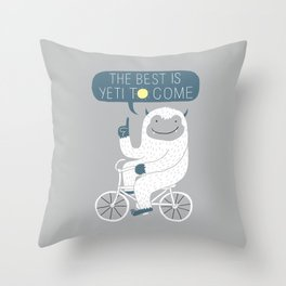 The Best is Yeti to Come Throw Pillow