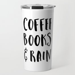 Coffee, Books & Rain Quote Travel Mug