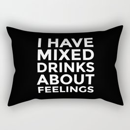 I HAVE MIXED DRINKS ABOUT FEELINGS (Black & White) Rectangular Pillow