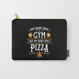 My Head Says Gym But My Heart Says Pizza (Typography) Carry-All Pouch