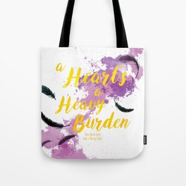 A Heart's a Heavy Burden quote from Howl's Moving Castle Tote Bag