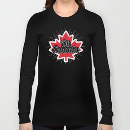 Oh Canada Funny Maple Leaf Flag Gift for Canadians Long Sleeve T-shirt