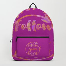 Follow Your Heart Motivational Typography Backpack