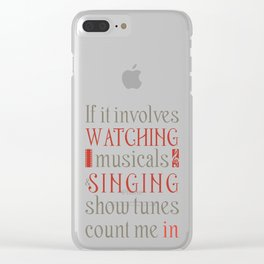 If It Involves Watching Musicals And Singing Show Tunes Funny Musical Theatre Nerd Shirt Broadway Clear iPhone Case