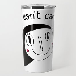 I don't care Travel Mug