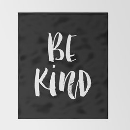 Be Kind black and white watercolor modern typography minimalism home room wall decor Throw Blanket
