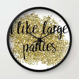 I like large parties - golden jazz Wall Clock