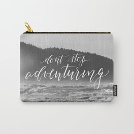 Don't Stop Adventuring Carry-All Pouch