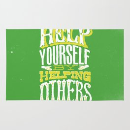 Help Yourself By Helping Others Rug