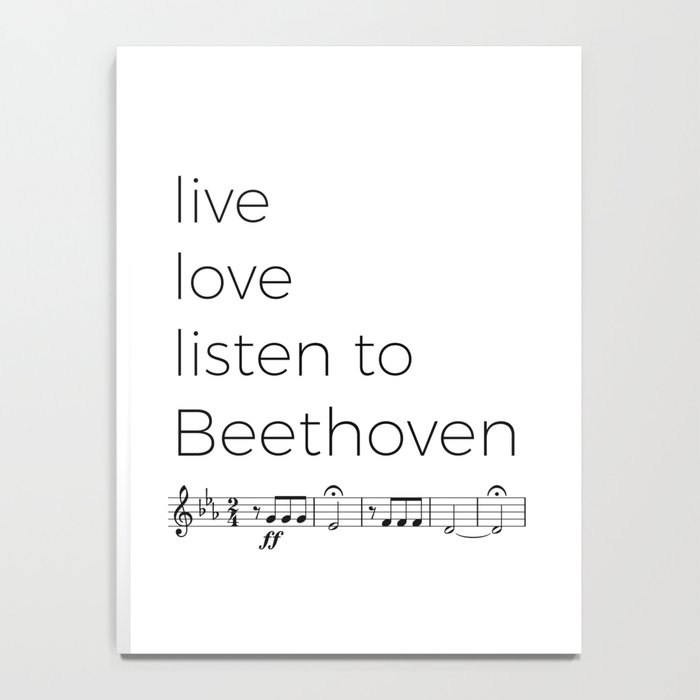 Live, love, listen to Beethoven Notebook