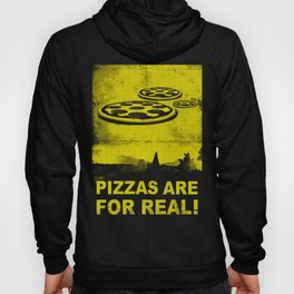 Pizzas are for real ! Fast flying pizzas  Hoody