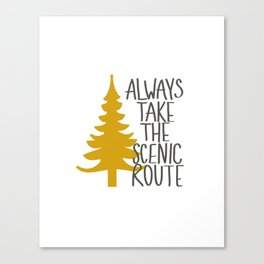 Always Take the Scenic Route Canvas Print