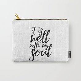 BIBLE VERSE It Is Well With My Soul Bible Cover Bible Verse Wall Art Printable Art Bible Verse Sign Carry-All Pouch