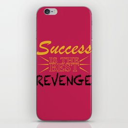 Success is the BEST Revenge iPhone Skin