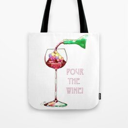 Pour the Wine! Tote Bag