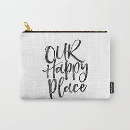 our happy place,home decor,home sign,wall art,love sign,gift for him,gift for her,quote prints Carry-All Pouch