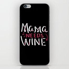 Mama Needs Wine iPhone Skin