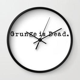 Grunge is Dead Wall Clock