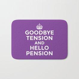 GOODBYE TENSION HELLO PENSION (Purple) Bath Mat