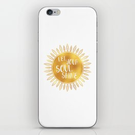let your soul shine iPhone Skin