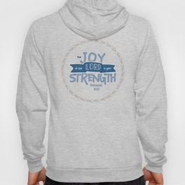 """The Joy of the Lord"" Hand-Lettered Bible Verse Hoody"