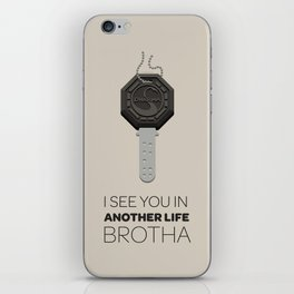 I See You in Another Life, Brotha! iPhone Skin