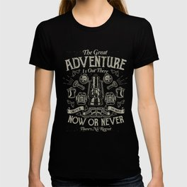 The Great Adventure is Out There T-shirt