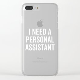 Personal Assistant Funny Quote Clear iPhone Case