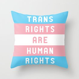 Trans Rights are Human Rights Throw Pillow