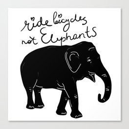 Ride bicycles not elephants. Black text Canvas Print