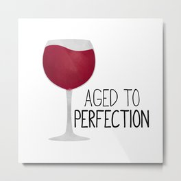 Aged To Perfection - Wine Metal Print