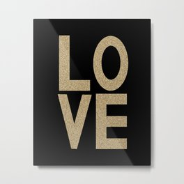 Gold Glitter LOVE - bold typography and modern glitter gold black and minimal trendy gifts quote art Metal Print
