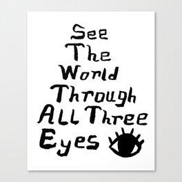 see the world through all three eyes Canvas Print
