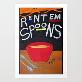Rent Em Spoons Art Print